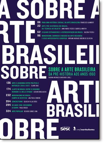 Sobre a Arte Brasileira: Da Pré-história aos Anos 1960, livro de Fabiana Werneck Barcinski