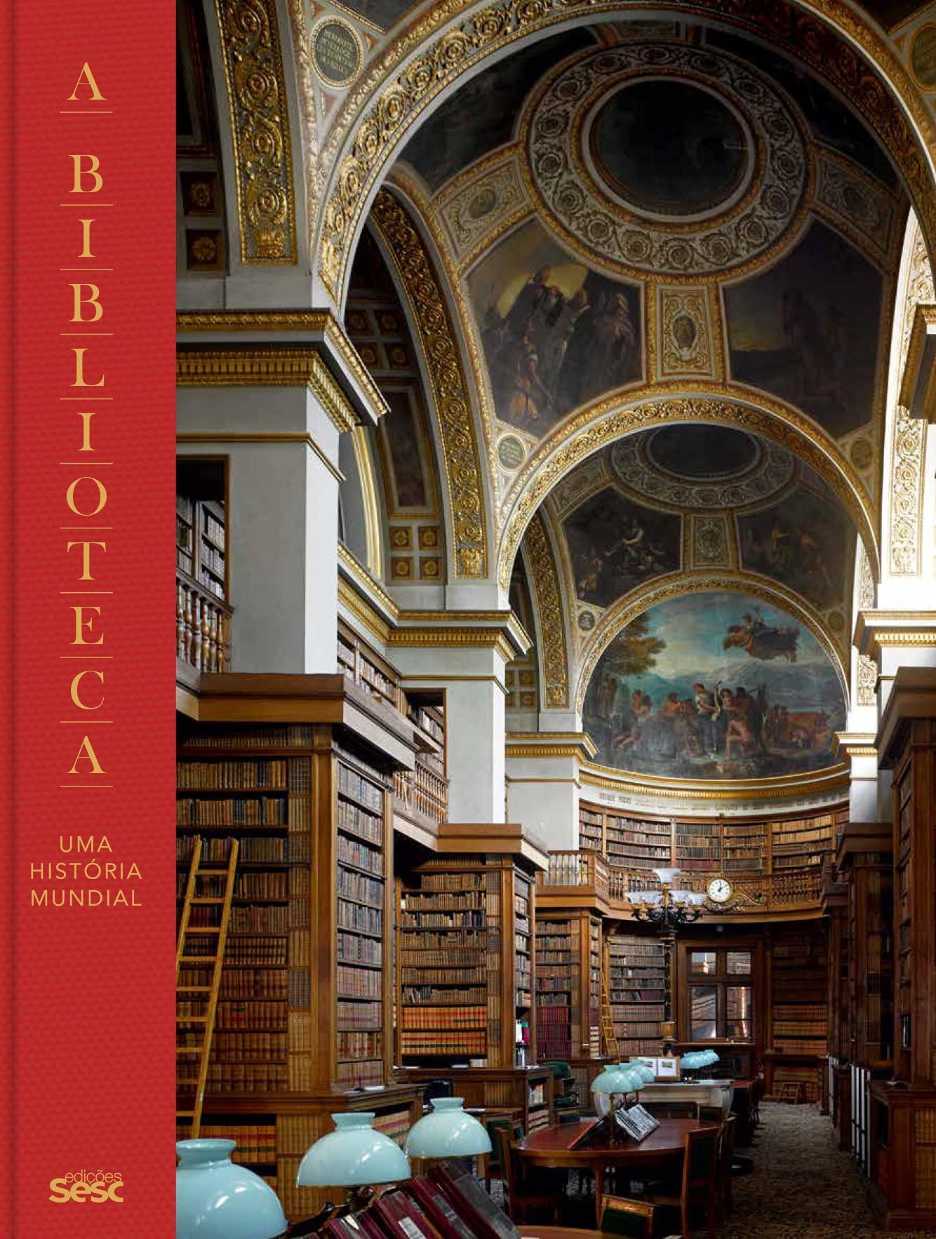 A biblioteca: uma história mundial, livro de James W. P Campbell, Will Pryce