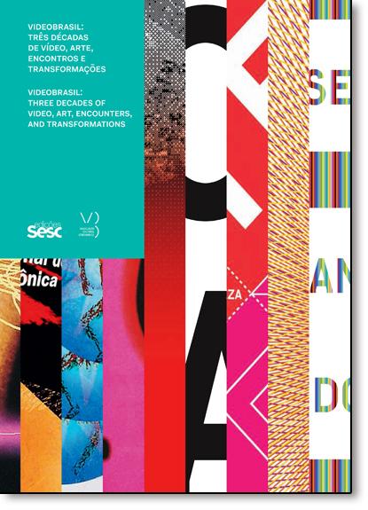 Videobrasil: Três Décadas de Vídeo, Arte, Encontro e Transformações - Idioma Português - Inglês, livro de Teté Martinho
