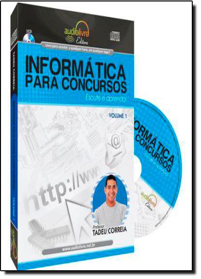 Informática para Concursos - Vol. 1  - AUDIOLIVRO, livro de Tadeu Correia