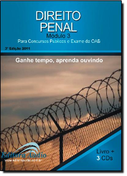 Direito Penal: Para Concursos Públicos e Exames da Oab - Modulo 3 - Audiolivro - Acompanha 3 Cds, livro de Rubens Souza