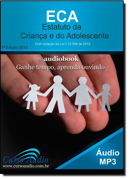 Eca: Estatuto da Criança e do Adolescente, Com Redação da Lei Nº 12.594 de 2012 - Audiolivro, livro de Audio Editora