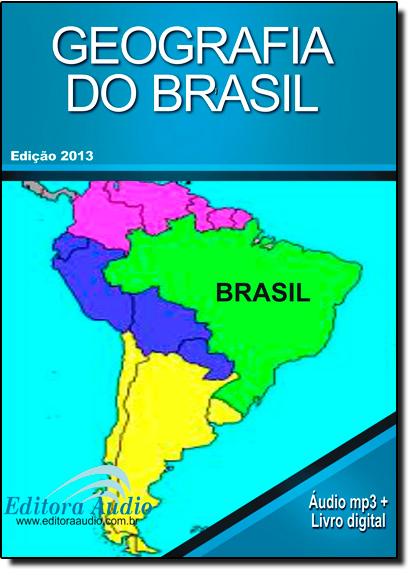 Geografia do Brasil - Audiolivro, livro de Audio Editora