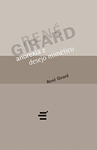 Anorexia e Desejo Mimético, livro de René Girard