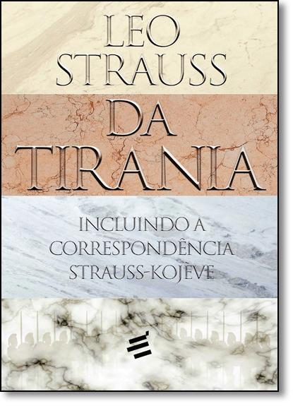 Da Tirania: Incluindo a Correspondência Srauss-kojéve, livro de Leo Strauss
