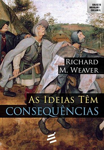 Ideias Têm Consequências, As, livro de Richard Weaver