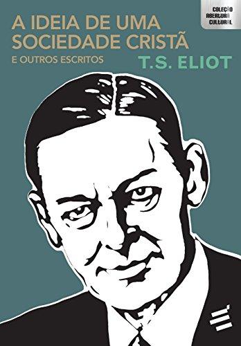 Ideia de uma Sociedade Cristã e Outros Escritos, livro de T. S. Eliot