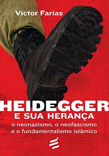 Heidegger e Sua Herança. O Neonazismo, o Neofascismo e o Fundamentalismo Islâmico, livro de Víctor Farías