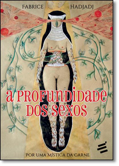 Profundidade dos Sexos, A: Por Uma Mística da Carne, livro de Fabrice Hadjadj