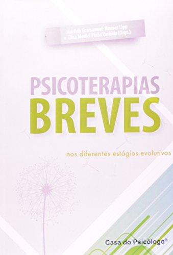 Psicoterapias breves nos diferentes estágios evolutivos, livro de Marilda Emmanuel Novaes Lipp, Elisa Medici Pizão Yoshida (Orgs.)