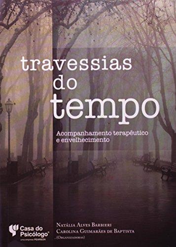 Travessias do Tempo: Acompanhamento Terapêutico e Envelhecimento, livro de Natália Alves Barbieri