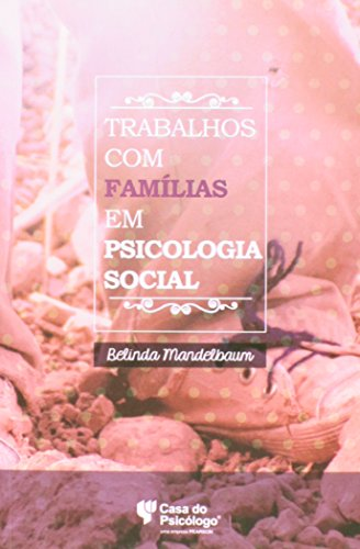 Trabalhos com Famílias em Psicologia Social, livro de Belinda Mandelbaum