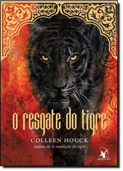 Resgate do Tigre, O - Vol.2 - Série A Maldição do Tigre, livro de Colleen Houck
