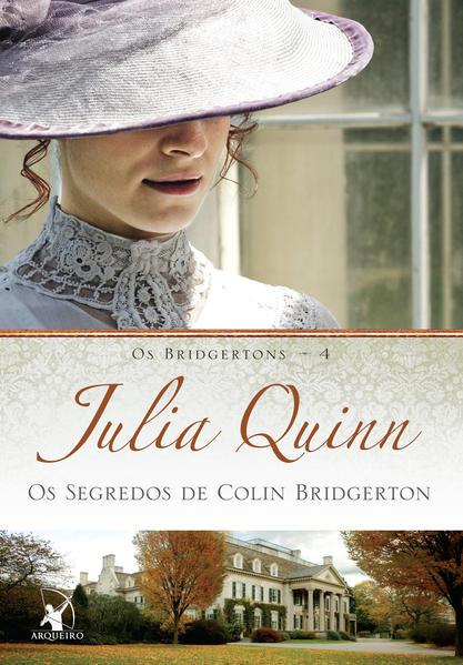Segredos de Colin Bridgerton, Os - Vol.4 - Série Os Bridgertons, livro de Julia Quinn
