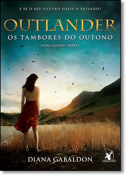 Outlander: Os Tambores do Outono - Vol.4 - Parte 1, livro de Diana Gabaldon