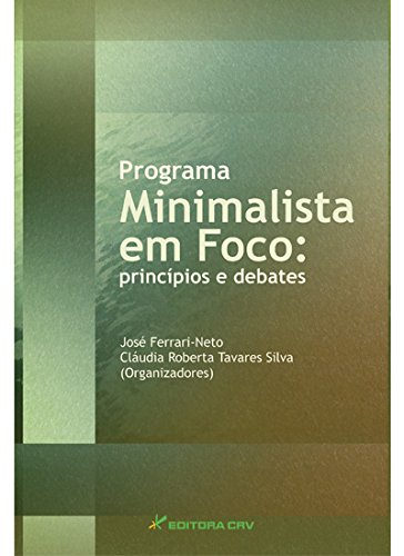 Programa Minimalista em foco: princípios e debates, livro de José Ferrari Neto, Cláudia Roberta Tavares Silva (orgs.)