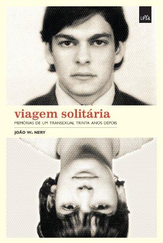 VIAGEM SOLITARIA - MEMORIAS DE UM TRANSEXUAL 30 ANOS DEPOIS, livro de NERY , JOAO W.