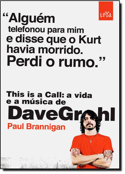 Vida e a Música de Dave Grohl, A, livro de Paul Brannigan