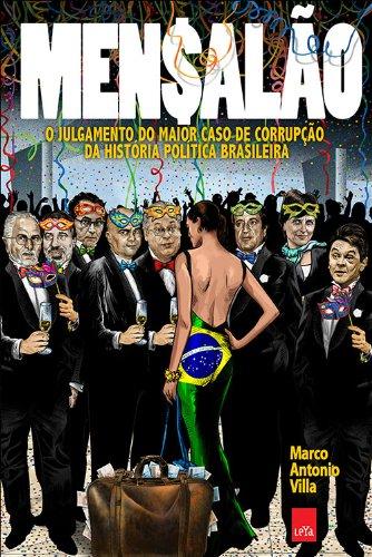 Mensalão: O Julgamento do Maior Caso de Corrupção da História Política Brasileira, livro de Marco Antonio Villa