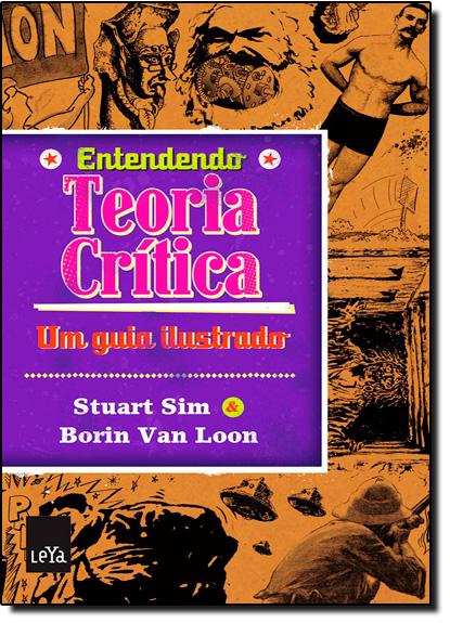 Entendendo Teoria Crítica: Um Guia Ilustrado, livro de Stuart Sim