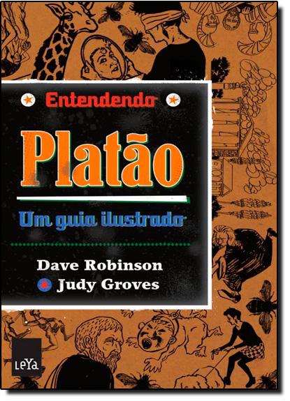 Desvendando Platão e Suas Mais Famosas Teorias, livro de Dave Robinson