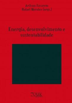 Energia, desenvolvimento e sustentabilidade, livro de Arilson Favareto, Rafael Moralez, João Ricardo Xavier