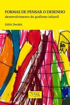 Formas de pensar o desenho. Desenvolvimento do grafismo infantil, livro de Edith Derdyk, João Ricardo Xavier