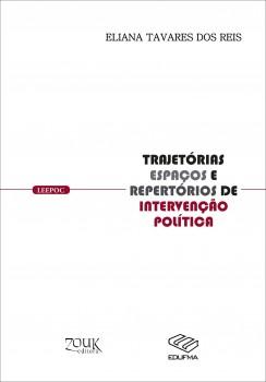 Trajetórias, espaços e repertórios de intervenção política, livro de Eliana Tavares dos Reis, João Ricardo Xavier