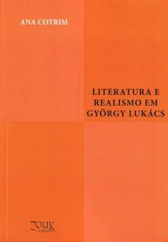 Literatura e realismo em György Lukács, livro de Ana Cotrim, João Ricardo Xavier