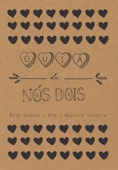 Guia de nós dois, livro de Élin Godois, Marcela Vitória, João Ricardo Xavier