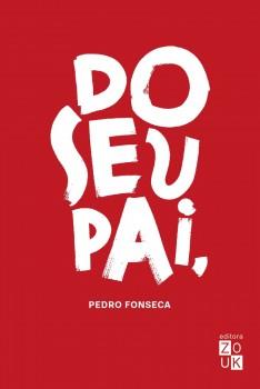Do seu pai, livro de Pedro Fonseca, João Ricardo Xavier