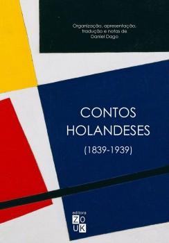 Contos holandeses (1839-1939), livro de Daniel Dago, João Ricardo Xavier
