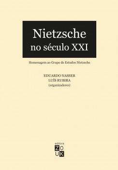 Nietzsche no século XXI, livro de Eduardo Nasser, Luís Rubira, João Ricardo Xavier