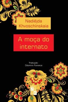 A moça do internato, livro de Nadiêjda Khvoschínskaia, João Ricardo Xavier
