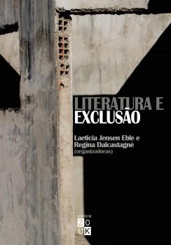 Literatura e exclusão, livro de Laeticia Jensen Eble, Regina Dalcastagnè, João Ricardo Xavier