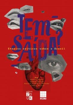 Tem saída? Eensaios críticos sobre o Brasil, livro de Winnie Bueno, Joanna Burigo, Rosana Pinheiro Machado, Esther Solano, João Ricardo Xavier