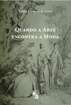 Quando a arte encontra a moda. A obra de Antoine Watteau na França do século XVIII, livro de Laura Ferrazza de Lima