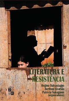 Literatura e resistência, livro de Regina Dalcastagnè, Berttoni Licarião, Patrícia Nakagome