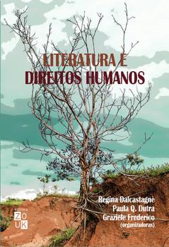 Literatura e direitos humanos, livro de Regina Dalcastagnè, Paula Q. Dutra, Graziele Frederico