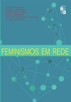 Feminismos em rede, livro de Danusa Marques, Daniela Rezende, Maíra Kubík Mano, Rayza Sarmento, Viviane Gonçalvez Freitas