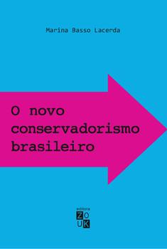 O novo conservadorismo brasileiro - De Reagan a Bolsonaro, livro de Marina Basso Lacerda