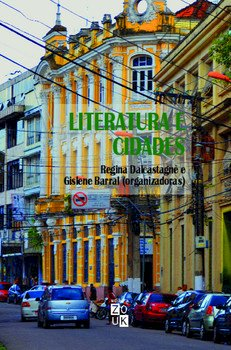 Literatura e cidades, livro de Regina Dalcastagnè, Gislene Barral (orgs.)
