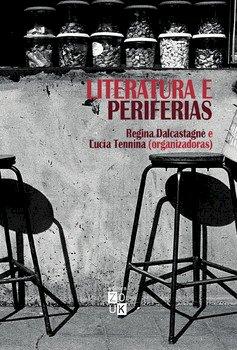 Literatura e periferias, livro de Regina Dalcastagnè, Lucía Tennina (orgs.)