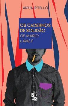Os cadernos de solidão de Mario Lavale, livro de Arthur Telló