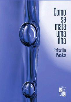 Como se mata uma ilha, livro de Priscila Pasko