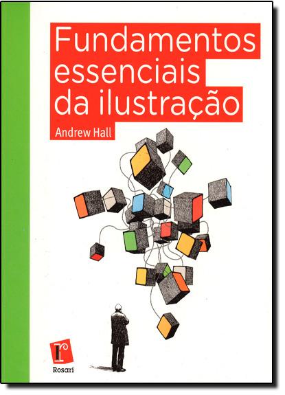 Fundamentos Essenciais da Ilustração, livro de Andrew Hall