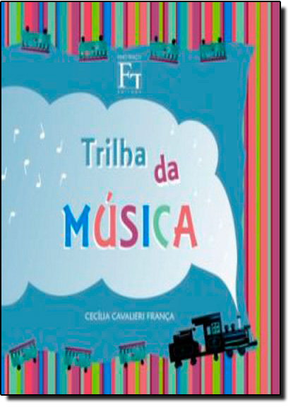 Trilha da Música - Vol.1, livro de Cecilia Cavalieri França