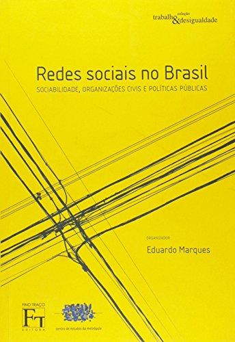 Redes Sociais no Brasil. Sociabilidade, Organizações Civis e Políticas Públicas, livro de Eduardo Marques
