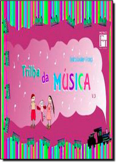 Trilha da Música - Vol.3, livro de Cecilia Cavalieri França