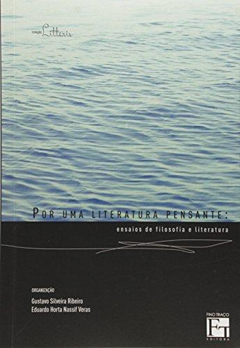 Por Uma Literatura Pensante. Ensaios de Filosofia e Literatura, livro de Veras Ribeiro
